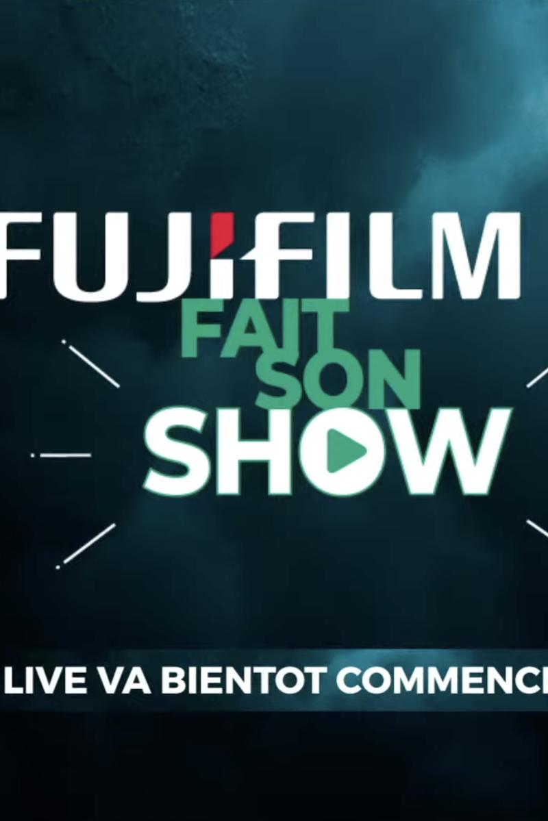 FUJIFILM FAIT SON SHOW